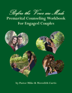 Before the Vows are Made - Premarital Counseling Workbook for Engaged Couples by Pastor Mike and Meredith Curtis