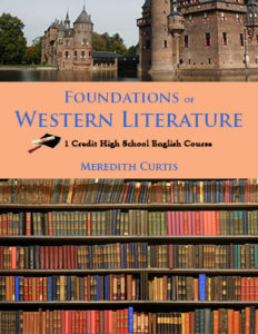 Foundations of Western Literature High School Course by Meredith Curtis