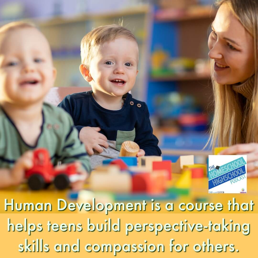 We've found that Human Development is a course that helps homeschool high schoolers build perspective-taking skills and a sense of compassion for others, especially those in a different phase of life.
