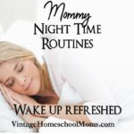 Mommy Night Time Routines