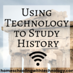Using Technology to Study History