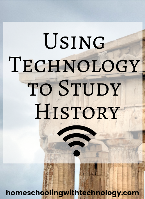Using Technology to Study History #homeschoolhistory #homeschoolpodcast #Homeschooling