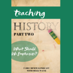 Teaching History | What should we emphasize?