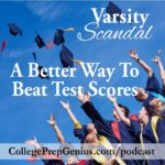 Special Replay:  Beat Standardized Test Scores The Right Way