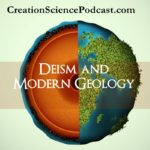 Deism and Geology | Deism and Geology, what this have to do with geology? This is an important area to study if we are to understand the evolution/creation debate. #podcast #creationpodcast