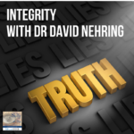 Integrity with Dr. David Nehring