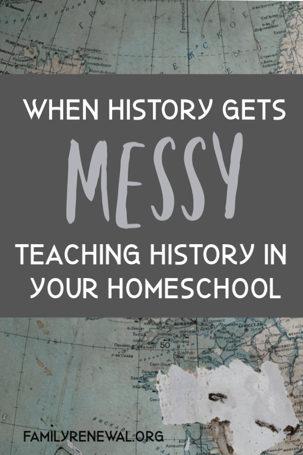 Homeschooling When History Gets Messy