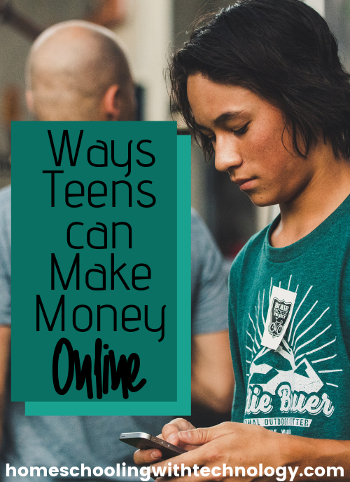 Ways Teens can Make Money Online #homeschoolteens #homeschoolentrepreneurship #homeschoolhighschool
