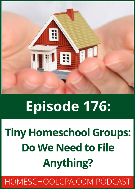 Tiny Homeschool Groups - Do you need to file anything? Find out from the Homeschool CPA Podcast!