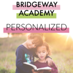 Get a Personalized and Custom Home Education with Bridgeway Academy