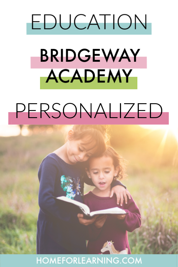 Get a Personalized and Custom Home Education with Bridgeway Academy #bridgewayhomeschoolacademy #bridgewayproud #homeschoolpodcastnetwork