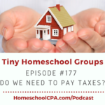 Tiny Homeschool Groups: Do We Need to Pay Taxes?