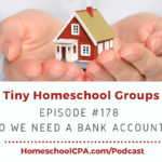 Tiny Homeschool Groups: Do We Need a Bank Account?
