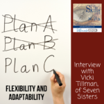 Flexibility and Adaptability: Interview with Vicki Tillman, of Seven Sisters