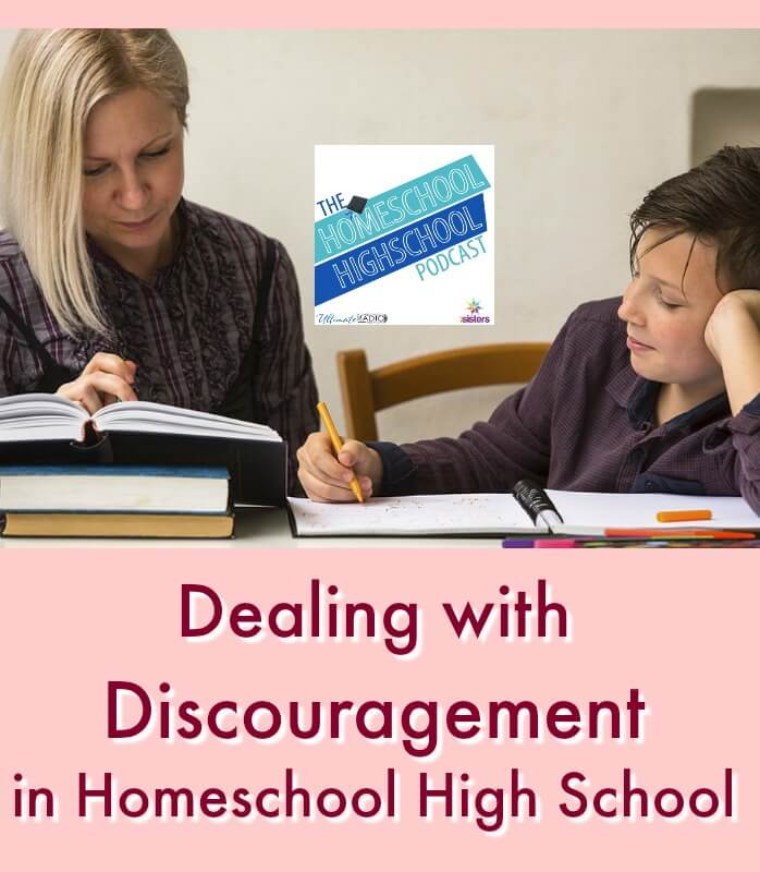 HSHSP Ep 168: Dealing with Discouragement in Homeschool High School. Life is rarely perfect, most of the time life is simply real. But that can be really discouraging. Here's are our tips for dealing with discouragement in homeschooling high school. #HomeschoolHighSchool #HomeschoolHighSchoolPodcast #DealingWithDiscouragement