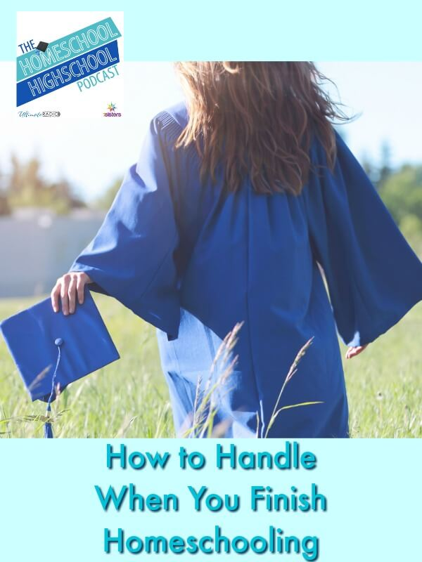 HSHSP Ep 169: How to Handle When You Finish Homeschooling. What do you do when you finish homeschool? God still has plans for you. Here's what to do.