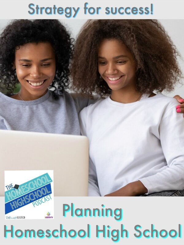 HSHSP Ep 171: Planning Homeschool High School. Successful homeschool high school years start with planning. Here are steps to build your confidence for homeschooling high school. #HomeschoolHighSchoolPodcast #HomeschoolPlanning #PlanningHomeschoolHighSchool #HomeschoolSuccess #7SistersHomeschool