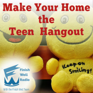 Finish Well Radio Show, Podcast #093, Make Your Home the Teen Hangout with Meredith Curtis on the Ultimate Homeschool Radio Network