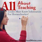 All About Teaching | What are the insights that teachers know that you don't? Believe me, not much. How do I know? Yet I can easily sum up some teaching ideas ~ 20+ that you can easily use at home.| #podcast #homeschoolpodcast #allaboutteaching