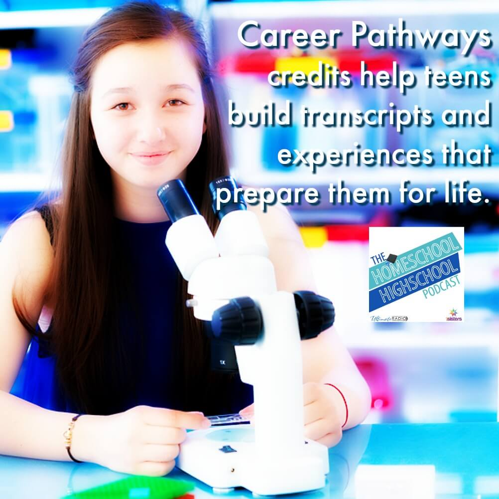 Career Pathways: These are the courses that your homeschool high schooler will do that help prepare them for their future careers or college-major. Build upon good Career Exploration for great transcripts and life-preparation experiences.