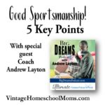 Good Sportsmanship | Our goal for student-athletes is to do well in class and in sports, but what about teaching good sportsmanship? In today's episode, Felice Gerwitz interviews Andrew Layton podcaster at Big Dreams Podcast. | #podcast #sports #sportsmanship