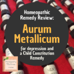 Aurum Metallicum: Commonly for Depression and a Child Constitution Remedy