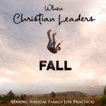 When Christian Leaders Fall – MBFLP 231