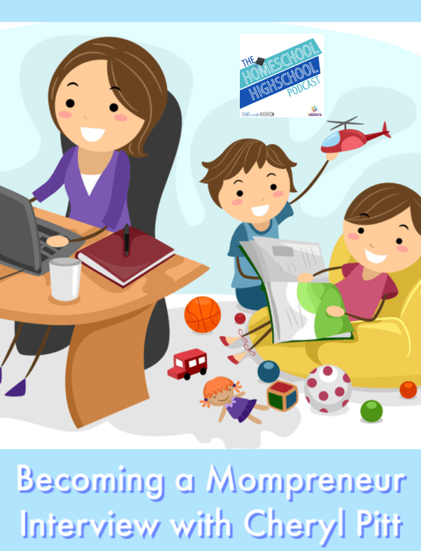 HSHSP Ep 177: Becoming a Mompreneur, Interview with Cheryl Pitt. Homeschooling and family business go well together. Join us for this encouraging interview on becoming a mompreneur, with Cheryl Pitt of 2 to 1 Conference. #HomeschoolHighSchoolPodcast #2to1Conf #Mompreneur #HomeschoolFamilyBusiness #MomEntrepreneur