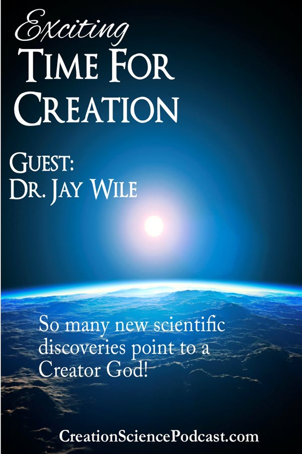 Exciting Time For Creation | It is a fabulous time to be a creation scientist, especially with the exciting Creation Science News! Join Felice Gerwitz and Dr. Jay Wile, an author and acclaimed scientist who will discuss why this is a great time to be a Creation Scientist. | #podcast #creationsciencepodcast #creationscience