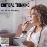 Critical Thinking with Lisa Nehring