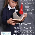 FREE Everything High School Planner plus Blue Print for Life Printables