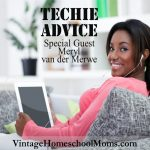 Techie Advice| Are you interested in techie advice that is most important to learn, especially for kids before they leave home? What should your high schooler know before they graduate? Today we discuss Techie advice with our resident expert, Meryl van der Merwe. | #podcast #techieadvice #homeschoolpodcast