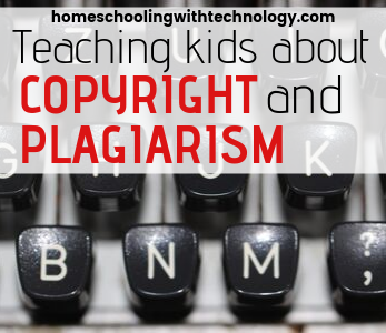 Teaching Kids about Copyright and Plagiarism