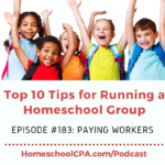 Top 10 Tips for Homeschool Leaders: Paying Workers
