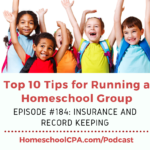 Top 10 Tips for Homeschool Leaders: Insurance & Record Keeping