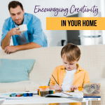 Encouraging Creativity in Your Home!