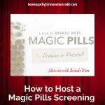 How to Host a Magic Pills Screening