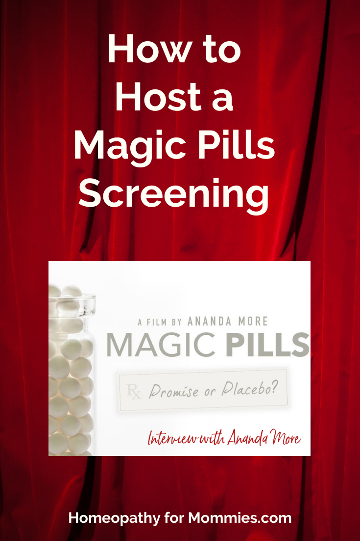This week on Homeopathy for Mommies, Sue Meyer interviews Ananda Moore about her wonderful movie, Magic Pills.  We discuss in depth about how listeners everywhere can host a screening of this amazing film to share the love of homeopathy with others in their community.