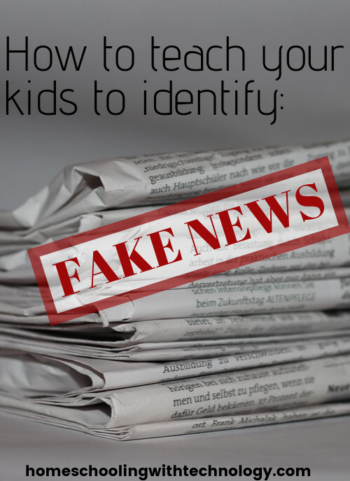 How To Teach your Children to Identify Fake News