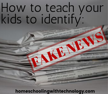 How To Teach your Children to Identify Fake News #digitalliteracy #homeschooling #wiredhomeschool