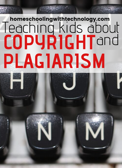 Teaching Kids about Copyright and Plagiarism #digitalliteracy #wiredhomeschooler #homeschoolpodcast