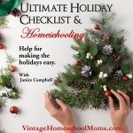 Holiday Checklist Advice and Homeschooling | Are you ready for the holidays? Here is holiday checklist advice from two homeschool veterans, Felice Gerwitz and Janice Campbell. Both have homeschooled during the holidays for many years and have much to share with you! | #podcast #homeschoolingpodcast #holidaychecklist