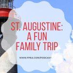 St. Augustine: A Fun Family Trip