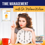 Time Management with Dr. Melanie Wilson