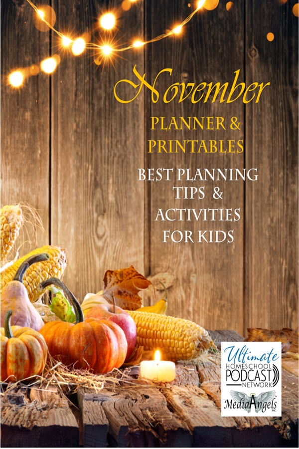FREE November Planner and Holiday Tips and Printables to help your holidays be stress free. #uhpn #homeschoolpodcast