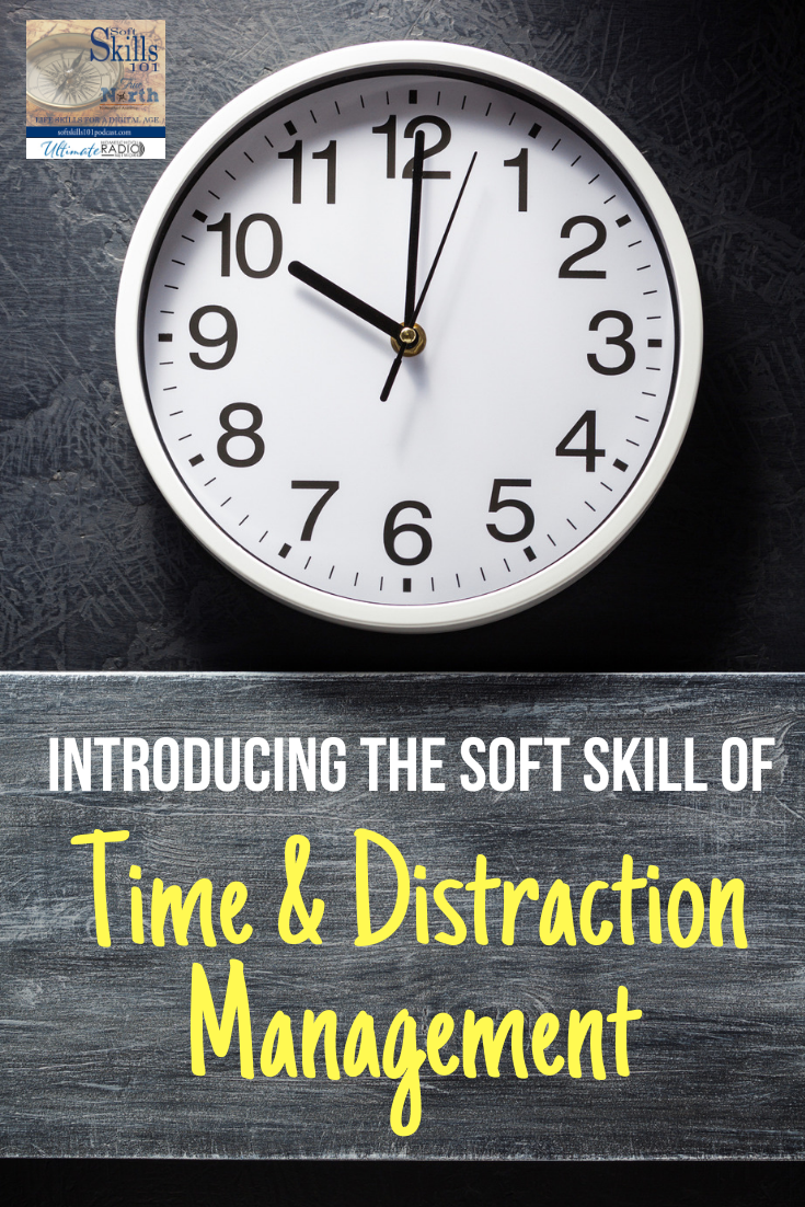 This episode of Soft Skills 101 is going to introduce the Soft Skill of Time and Distraction Management. This is an important Soft Skill to teach our kids!