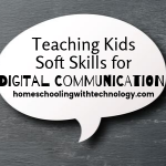Teaching Kids Soft Skills for Digital Communication