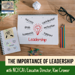 The Importance of Leadership with NCFCA Executive Director, Kim Cromer