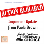 Special Action Alert: Important Update from Paola Brown of Americans for Homeopathy Choice