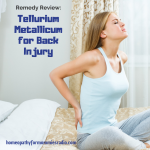 On this week's episode of Homeopathy for Mommies, Sue Meyer ND CCH shares about one of her favorite remedies for Back Injuries - Tellurium Metallicum.
